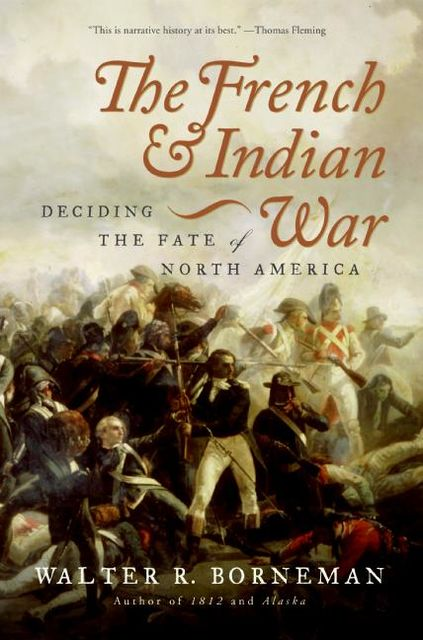 The French and Indian War, Walter R. Borneman