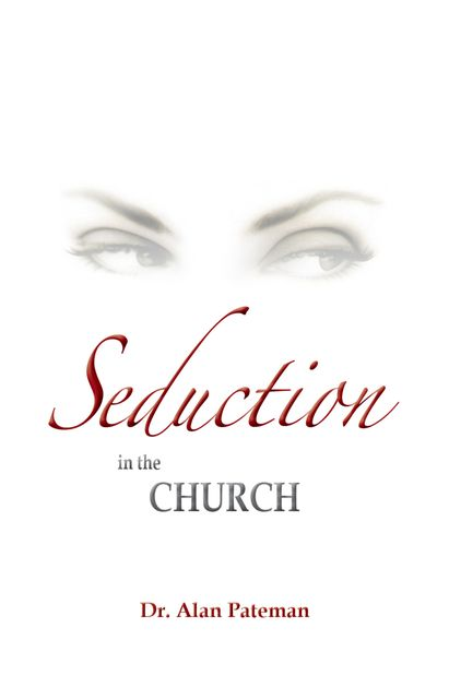 Seduction in the Church, Alan Pateman