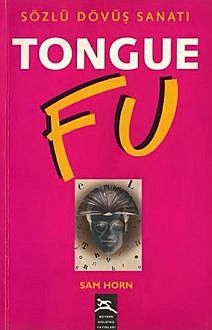 Tongue Fu, Sam Horn