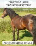 Creating a Horse Friendly Environment – Armchair Workshop No.1, Andree Ralph