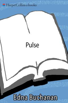 Pulse, Edna Buchanan