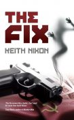 The Fix, Keith Nixon