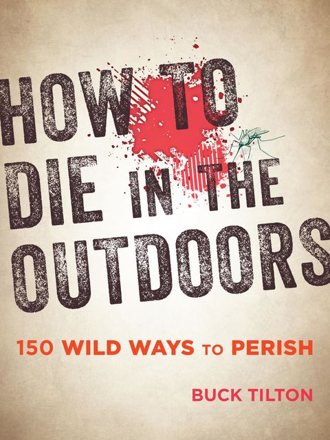 How to Die in the Outdoors, Buck Tilton