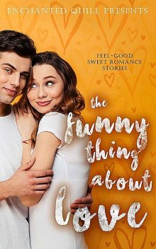 The Funny Thing About Love, Sterling, Kelly, Keller, Laura, London, Audrey, Lane, Rich, Nikki, Larson, Hale, Jess, Ash, Britney, Burton, Bynum, Cal, Cindy Ray, Clarkson, Demeyere, Emma, Evans, Ginny, Jessie, Kaci, Kaitlynn, Kari, Laila, Laynie, Mastorakos, Millard, Mylissa, Nadine, Rimmy, Shuey, Sutton