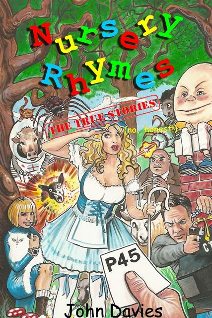 Nursery Rhymes: The True Stories (No, Honest!), John Davies