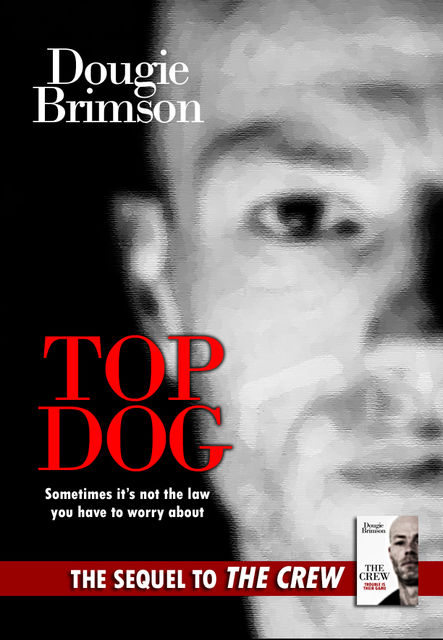 Top Dog: Sometimes it's not the law you have to worry about, Dougie Brimson