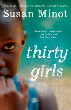 Thirty Girls, Susan Minot