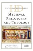 Historical Dictionary of Medieval Philosophy and Theology, Stephen Brown, Juan Carlos Flores