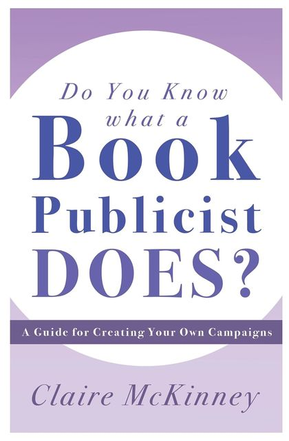 Do You Know What a Book Publicist Does, Claire McKinney