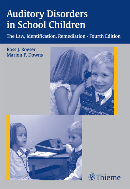 Auditory Disorders in School Children, Marion P.Downs, Ross Roeser