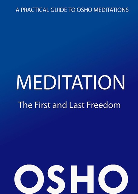 Meditation: The First and Last Freedom, Osho