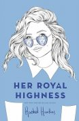 Her Royal Highness, Rachel Hawkins