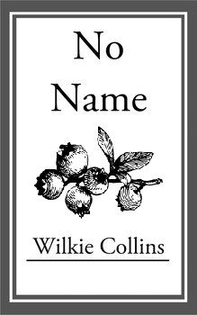 No Name, Wilkie Collins