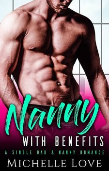 Nanny with Benefits, Michelle Love