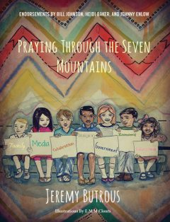 Praying Through the Seven Mountains, Janna Butrous, Jeremy Butrous