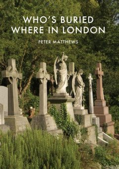 Who's Buried Where in London, Peter Matthews