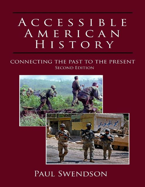 Accessible American History: Connecting the Past to the Present, Second Edition, Paul Swendson