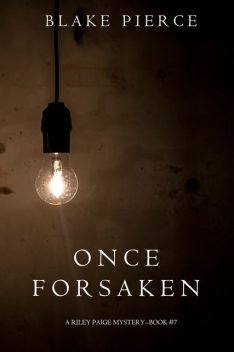 Once Forsaken, Blake Pierce