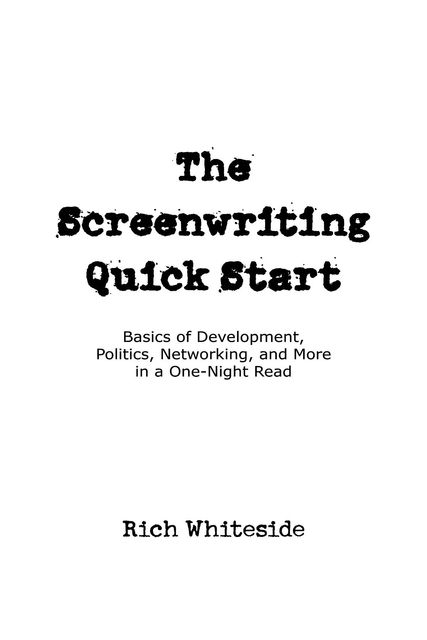 The Screenwriting Quick Start, Richard Whiteside