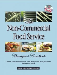 The Non-Commercial Food Service Manager's Handbook, Shri Henkel, Douglas Robert Brown