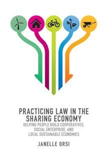 Practicing Law in the Sharing Economy, Janelle Orsi