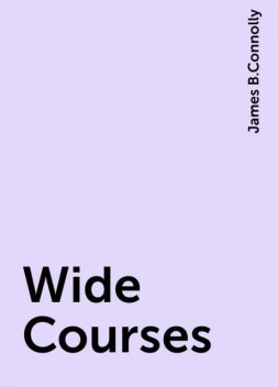 Wide Courses, James B.Connolly