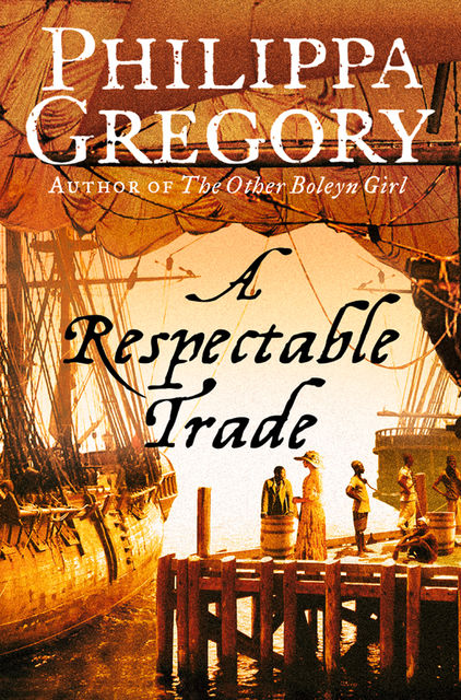 A Respectable Trade, Philippa Gregory