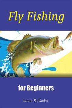 101 Fly Fishing Tips for Beginners – Improve Your Flying Fishing in 50 Minutes, Jack Moore