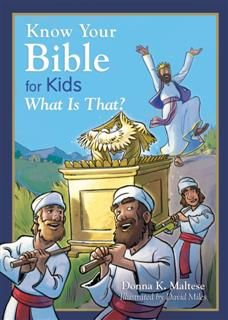 Know Your Bible for Kids: What Is That, Donna K. Maltese