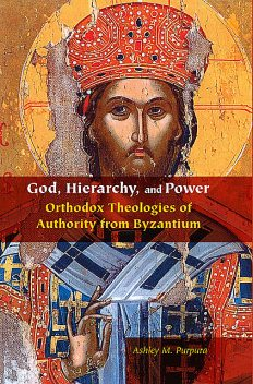God, Hierarchy, and Power, Ashley M. Purpura