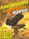The Robert Silverberg Science Fiction MEGAPACK, Robert Silverberg