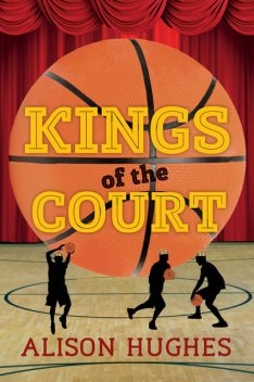 Kings of the Court, Alison Hughes