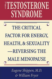 The Testosterone Syndrome, Shippen, William Fryer