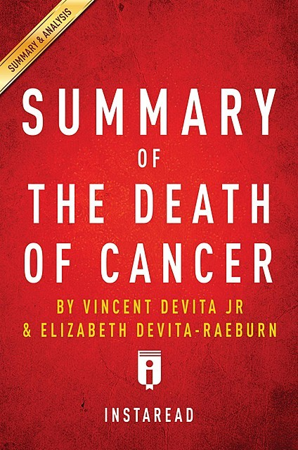 Summary of The Death of Cancer, Instaread