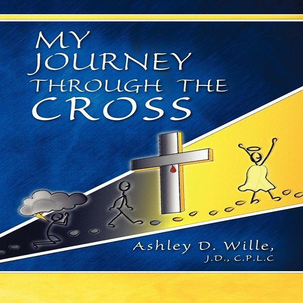 My Journey Through the Cross, Ashley Wille