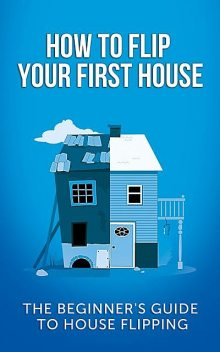 How To Flip Your First House, Jeff Leighton