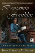 Benjamin Franklin and The Quaker Murders, John McElroy