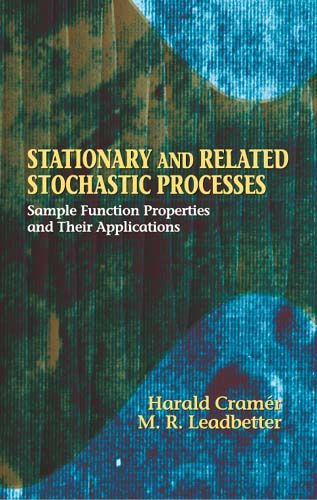 Stationary and Related Stochastic Processes, Harald Cramér, M.Ross Leadbetter