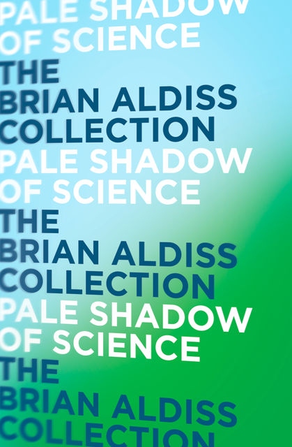 Pale Shadow of Science, Brian Aldiss