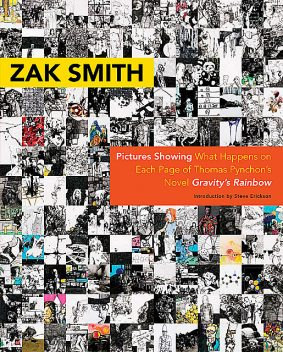 Pictures Showing What Happens on Each Page of Thomas Pynchon's Novel Gravity's Rainbow, Zak Smith