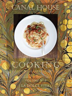 Canal House Cooking, Volume N° 7, Christopher Hirsheimer, Melissa Hamilton