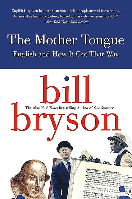 The Mother Tongue, Bill Bryson