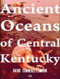 Ancient Oceans of Central Kentucky, David Connerley Nahm