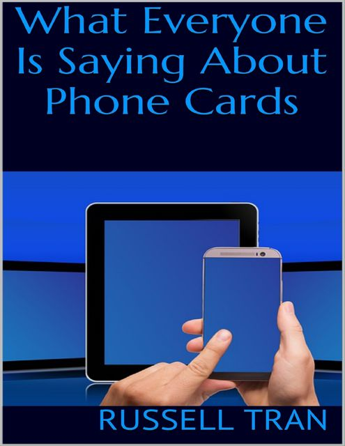 What Everyone Is Saying About Phone Cards, Russell Tran
