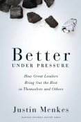 Better Under Pressure, Justin Menkes