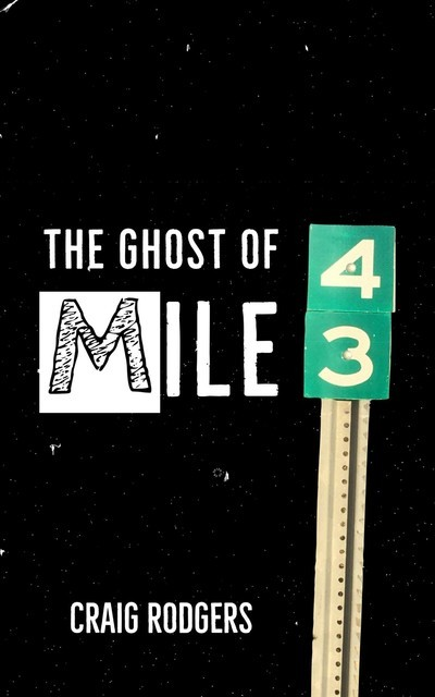 The Ghost of Mile 43, Craig Rodgers