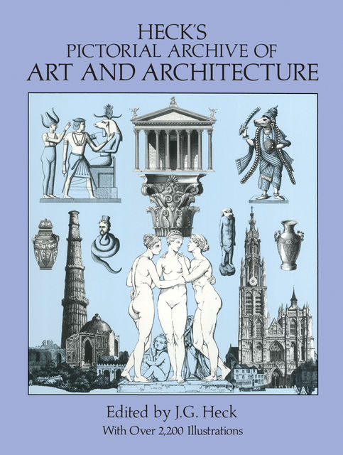 Heck's Pictorial Archive of Art and Architecture, J.G.Heck