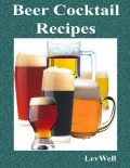 Beer Cocktail Recipes, Lev Well
