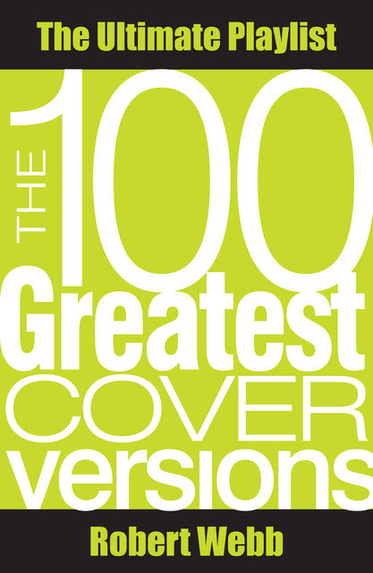 100 Greatest Cover Versions, Robert Webb