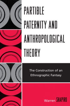 Partible Paternity and Anthropological Theory, Warren Shapiro